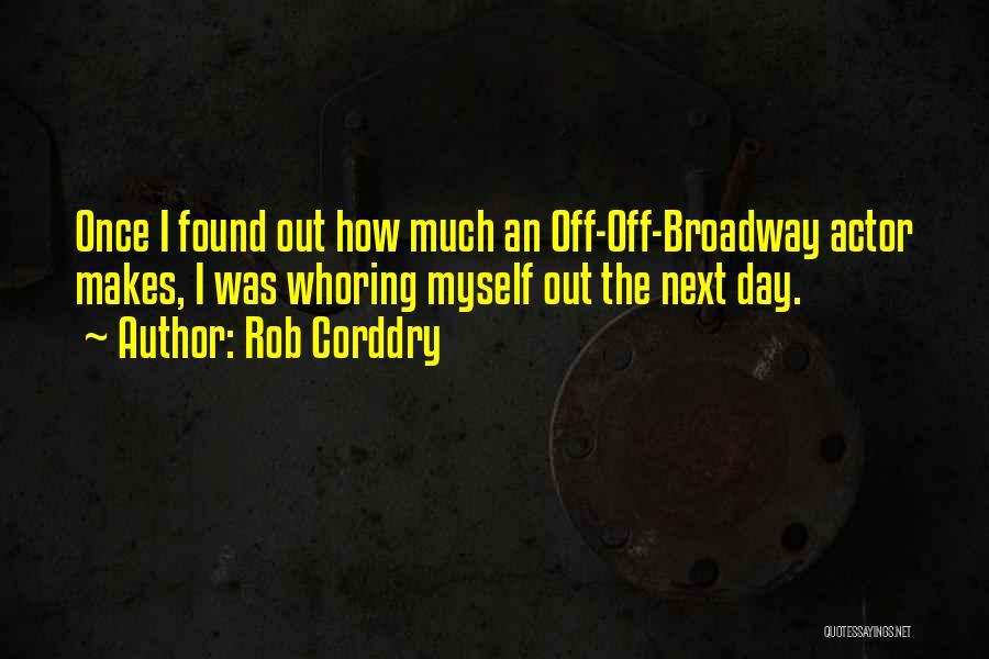 Once Broadway Quotes By Rob Corddry