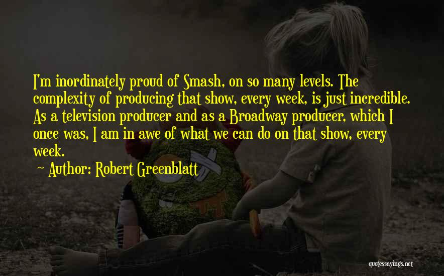 Once Broadway Quotes By Robert Greenblatt