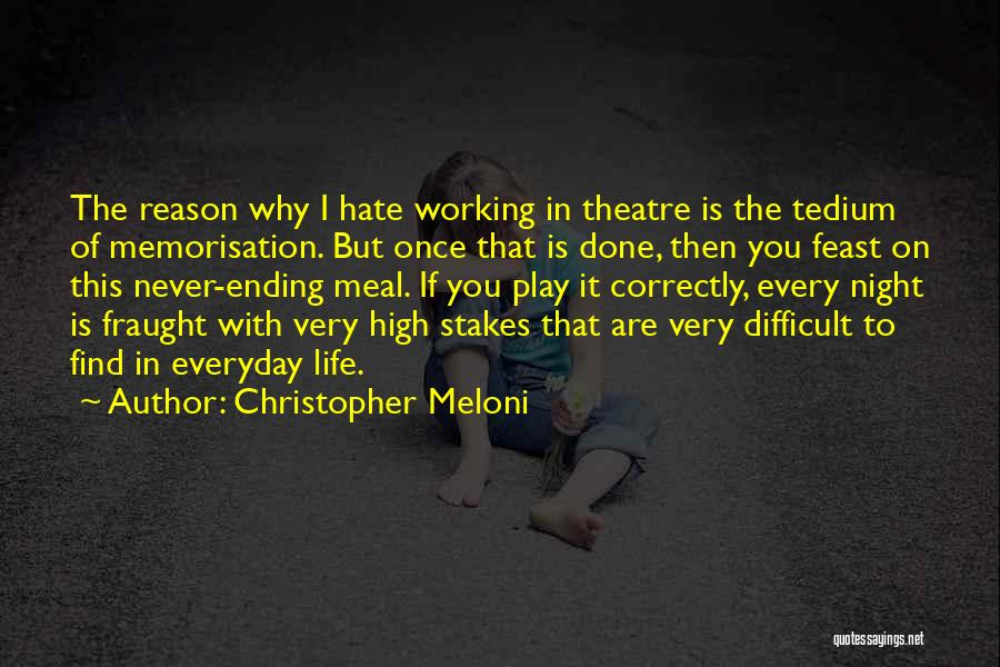 Once I Hate You Quotes By Christopher Meloni