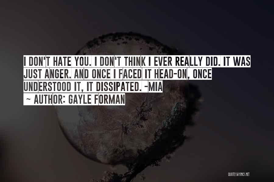 Once I Hate You Quotes By Gayle Forman