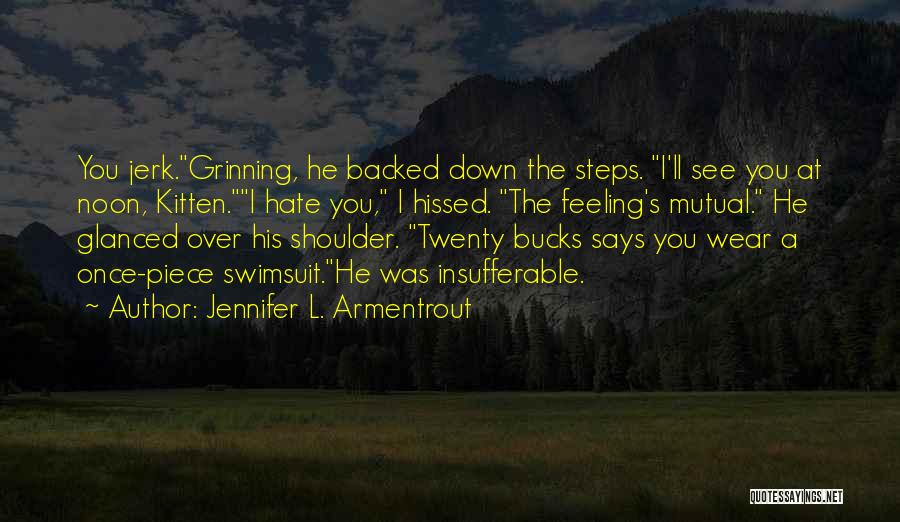 Once I Hate You Quotes By Jennifer L. Armentrout