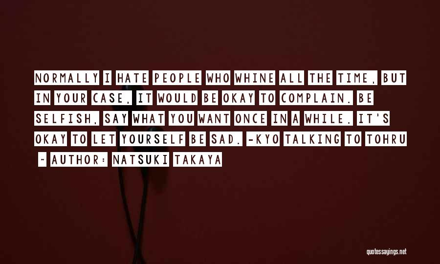 Once I Hate You Quotes By Natsuki Takaya