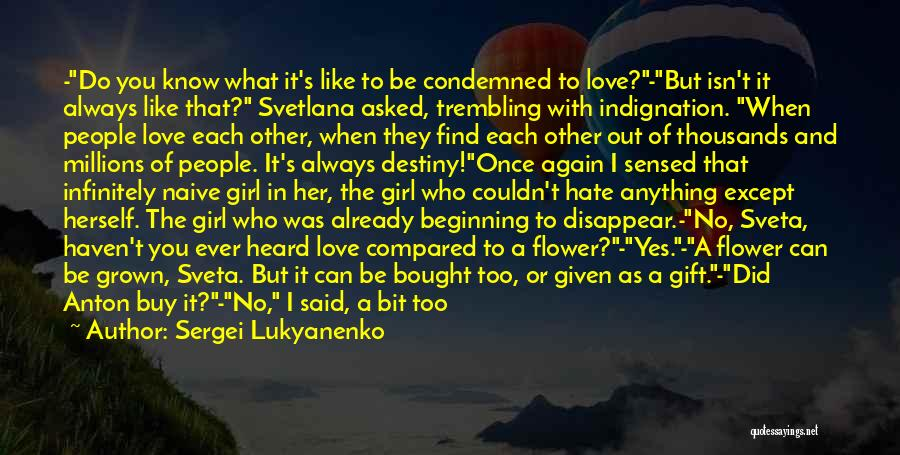 Once I Hate You Quotes By Sergei Lukyanenko