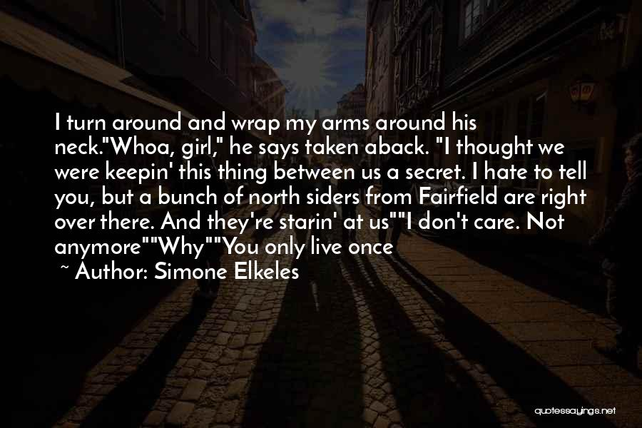 Once I Hate You Quotes By Simone Elkeles