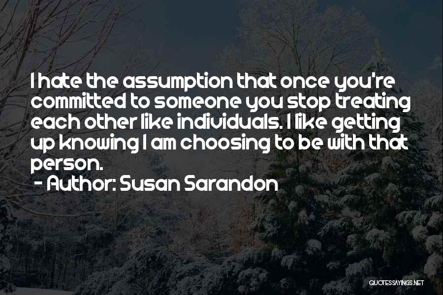 Once I Hate You Quotes By Susan Sarandon