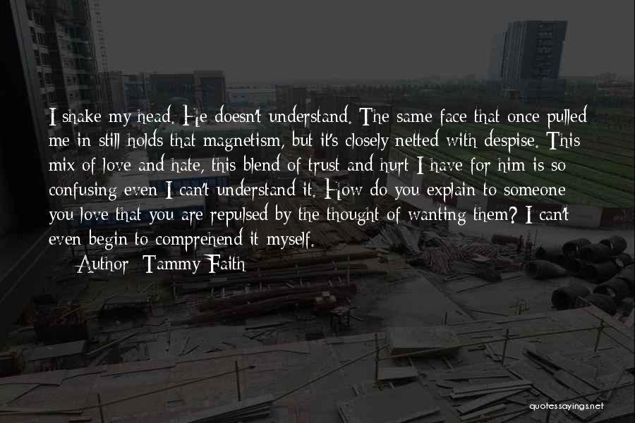 Once I Hate You Quotes By Tammy Faith