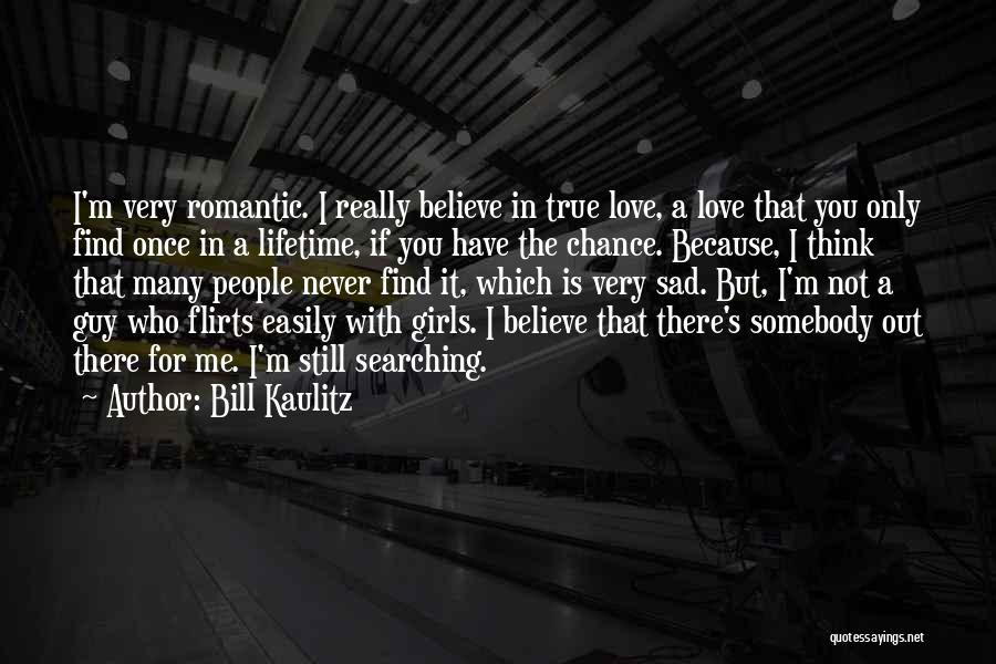 Once In A Lifetime Love Quotes By Bill Kaulitz
