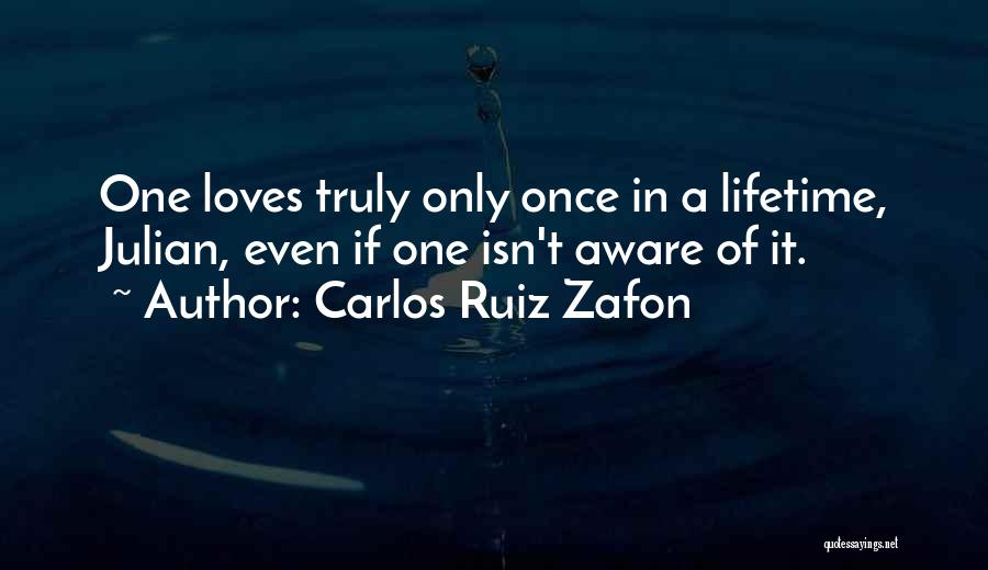 Once In A Lifetime Love Quotes By Carlos Ruiz Zafon