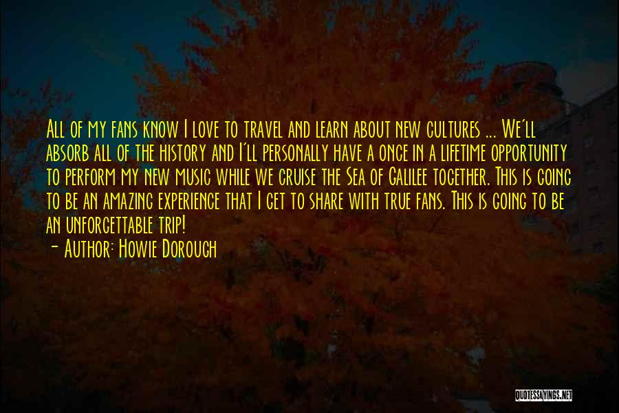 Once In A Lifetime Love Quotes By Howie Dorough