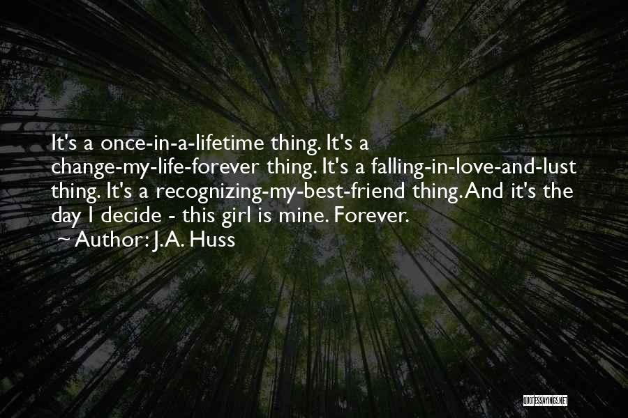 Once In A Lifetime Love Quotes By J.A. Huss