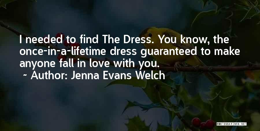 Once In A Lifetime Love Quotes By Jenna Evans Welch
