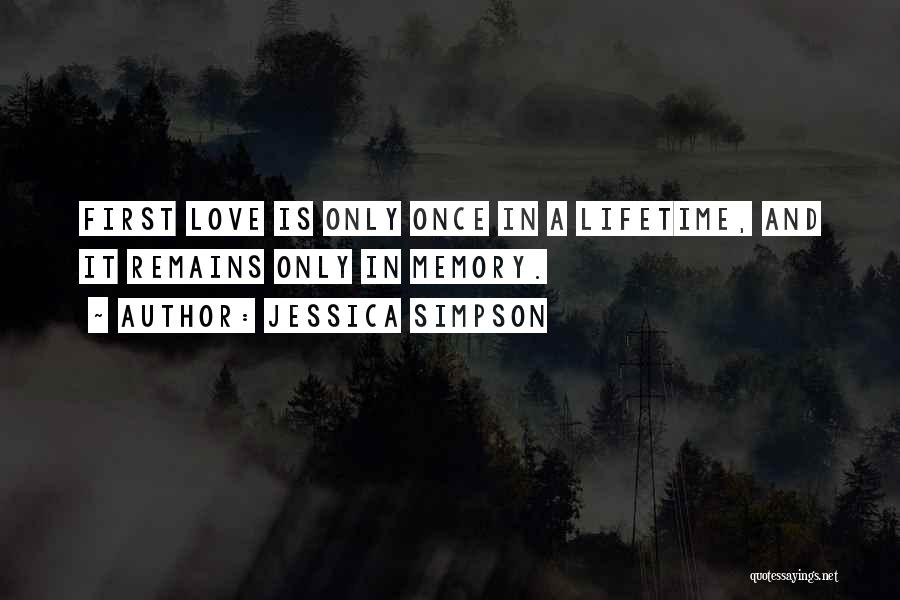 Once In A Lifetime Love Quotes By Jessica Simpson