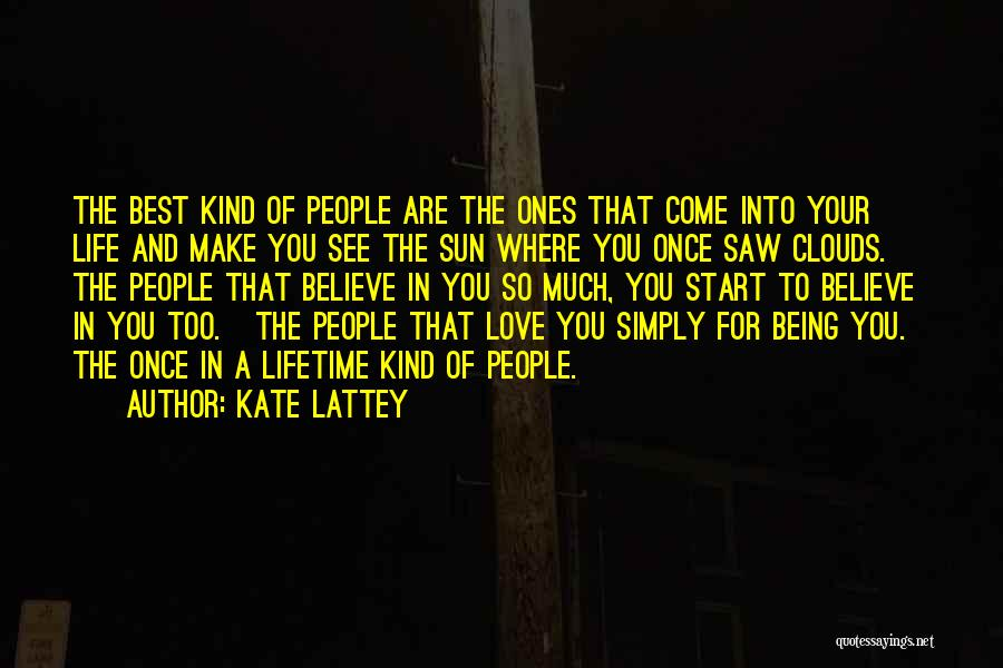 Once In A Lifetime Love Quotes By Kate Lattey