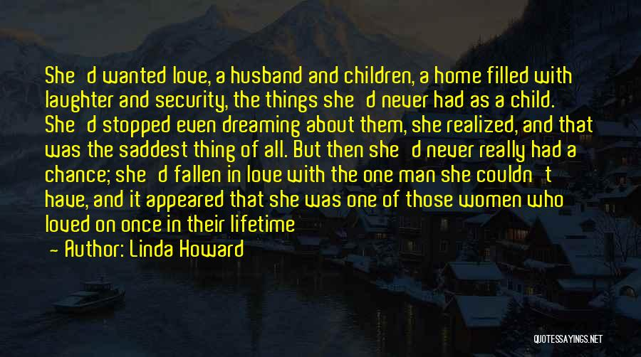 Once In A Lifetime Love Quotes By Linda Howard