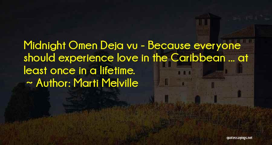 Once In A Lifetime Love Quotes By Marti Melville