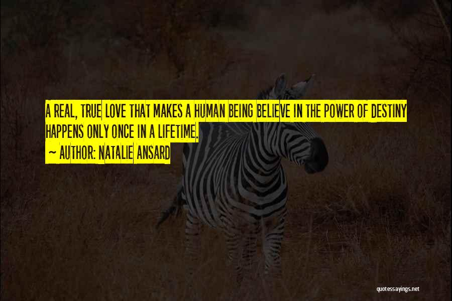 Once In A Lifetime Love Quotes By Natalie Ansard