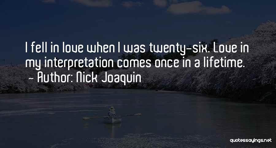 Once In A Lifetime Love Quotes By Nick Joaquin