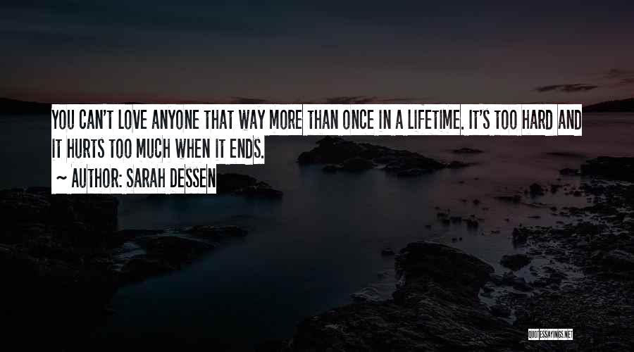 Once In A Lifetime Love Quotes By Sarah Dessen