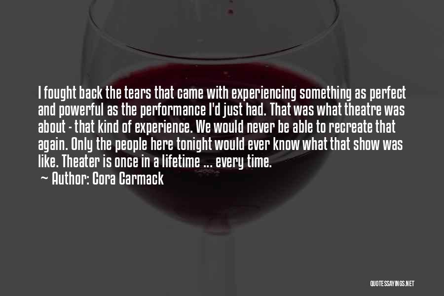 Once In Lifetime Experience Quotes By Cora Carmack
