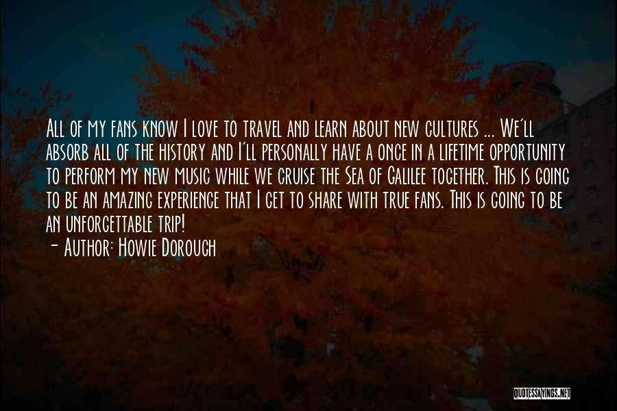 Once In Lifetime Experience Quotes By Howie Dorough