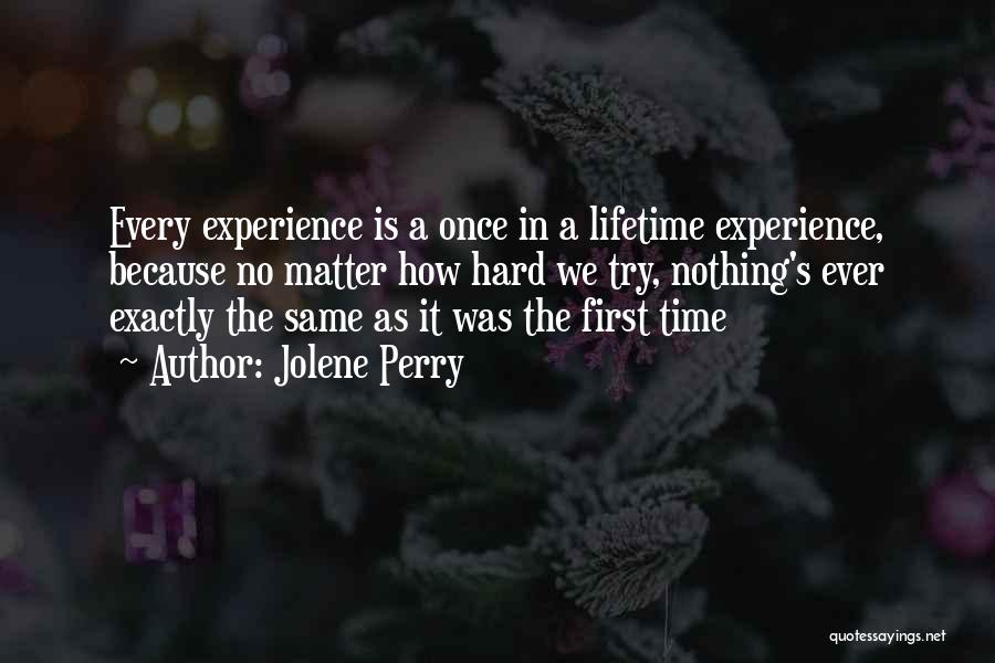 Once In Lifetime Experience Quotes By Jolene Perry