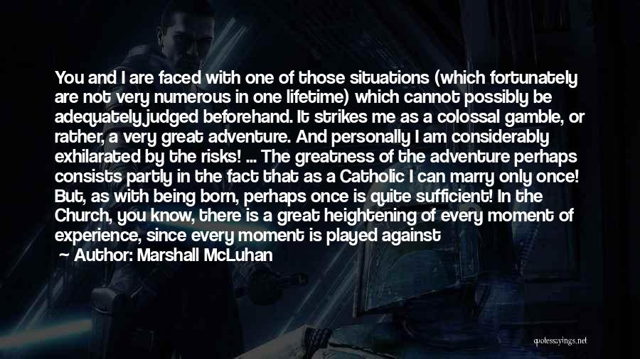 Once In Lifetime Experience Quotes By Marshall McLuhan