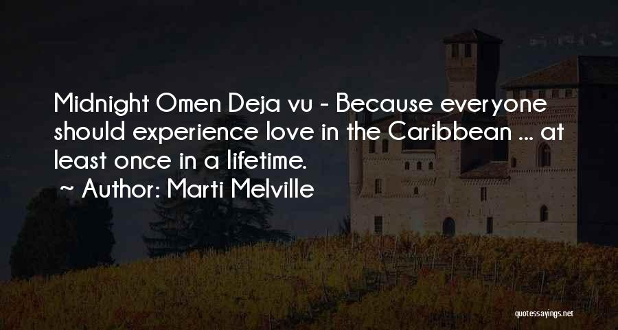 Once In Lifetime Experience Quotes By Marti Melville