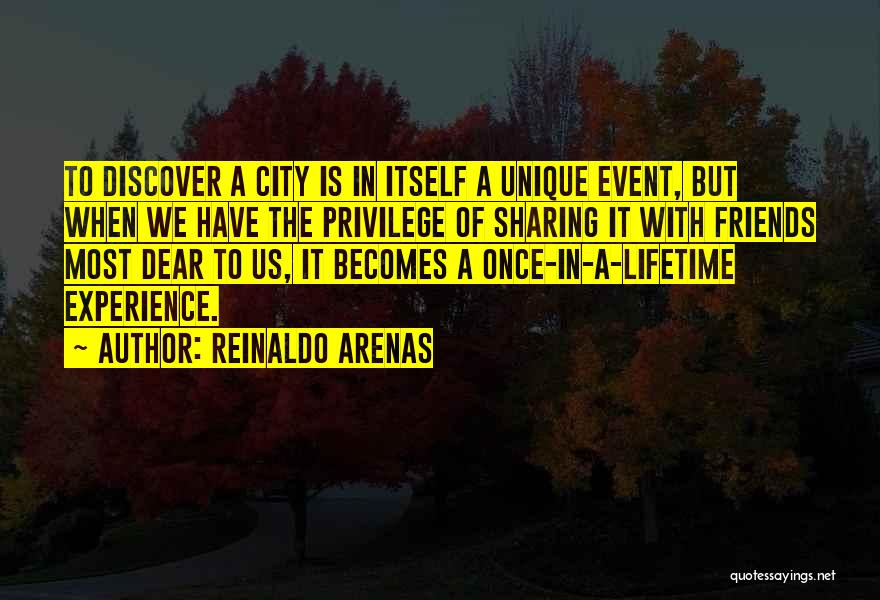 Once In Lifetime Experience Quotes By Reinaldo Arenas