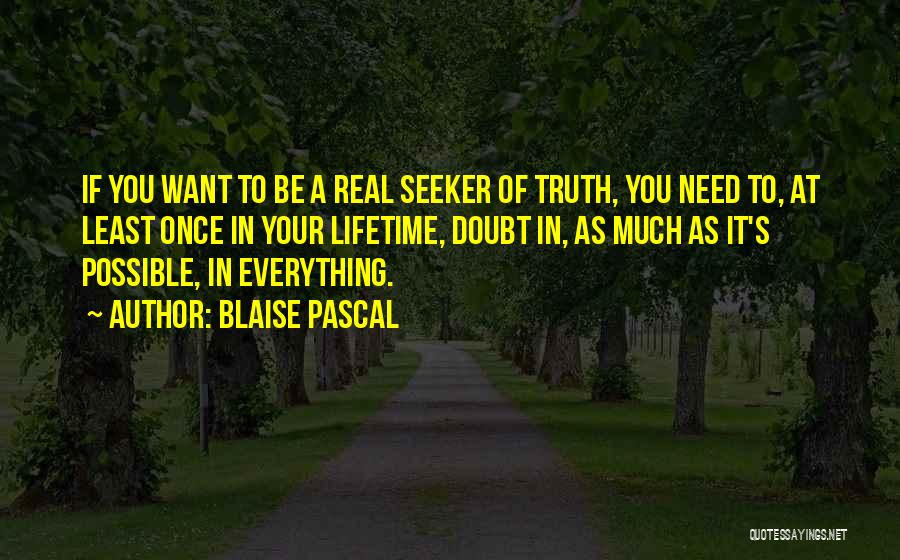Once In Your Lifetime Quotes By Blaise Pascal