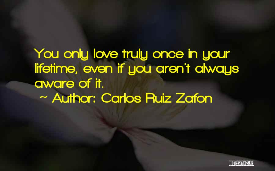 Once In Your Lifetime Quotes By Carlos Ruiz Zafon