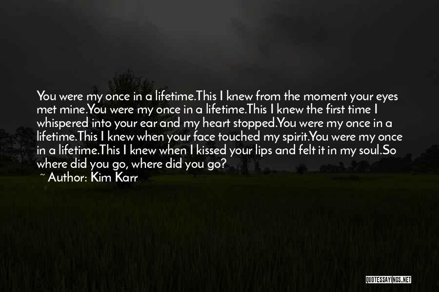 Once In Your Lifetime Quotes By Kim Karr