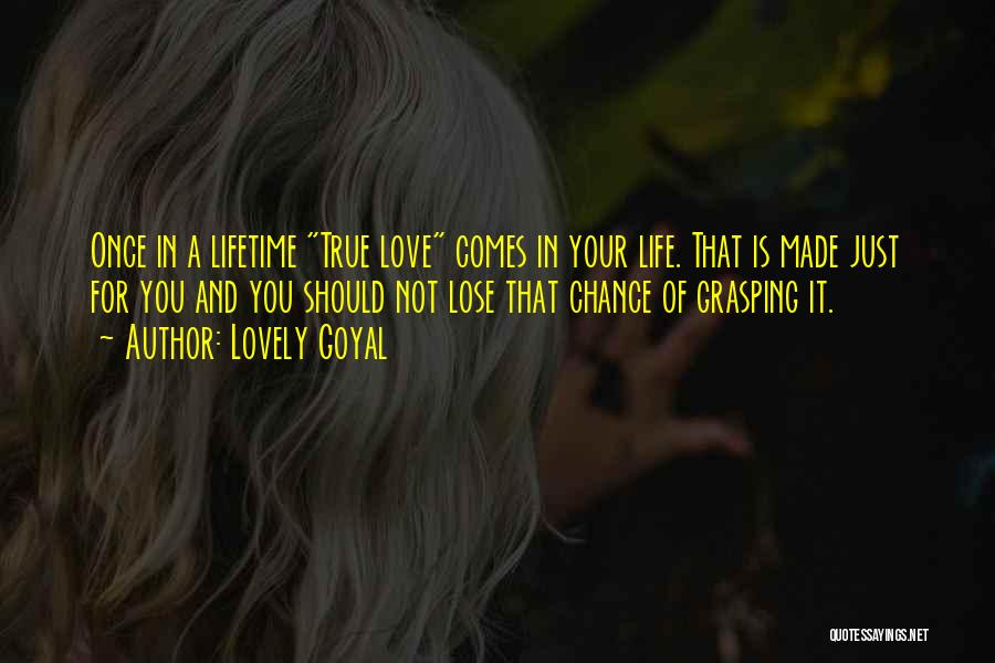 Once In Your Lifetime Quotes By Lovely Goyal