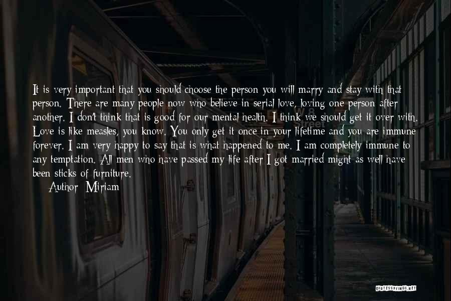 Once In Your Lifetime Quotes By Miriam