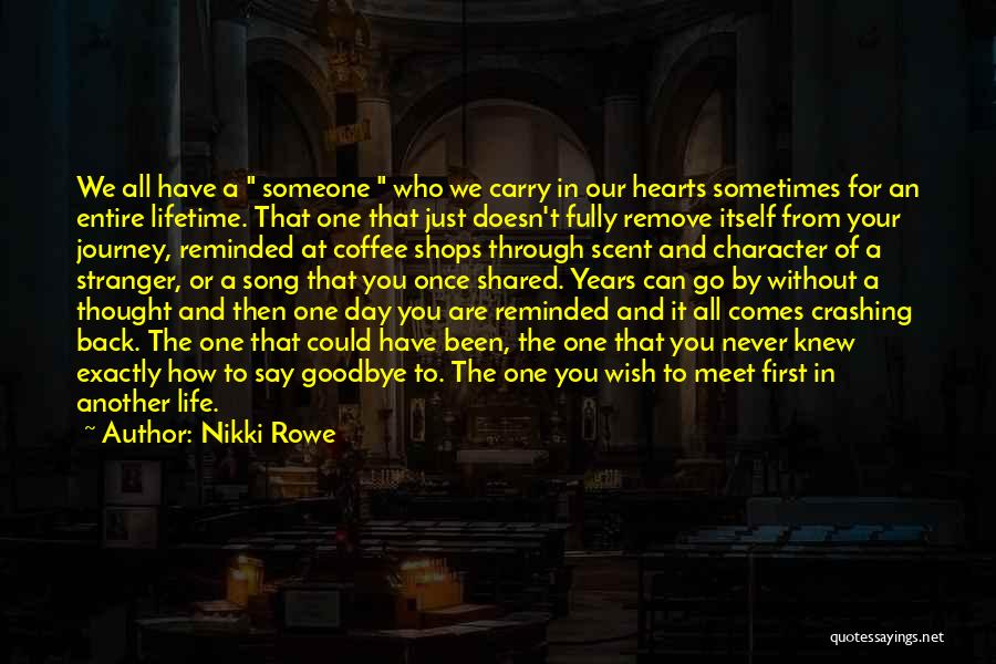 Once In Your Lifetime Quotes By Nikki Rowe