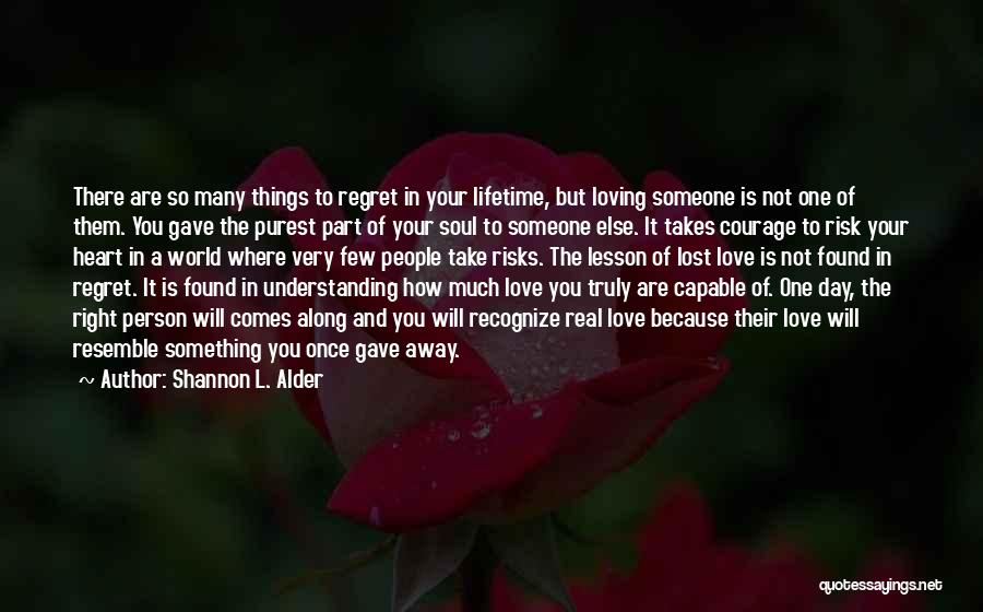 Once In Your Lifetime Quotes By Shannon L. Alder