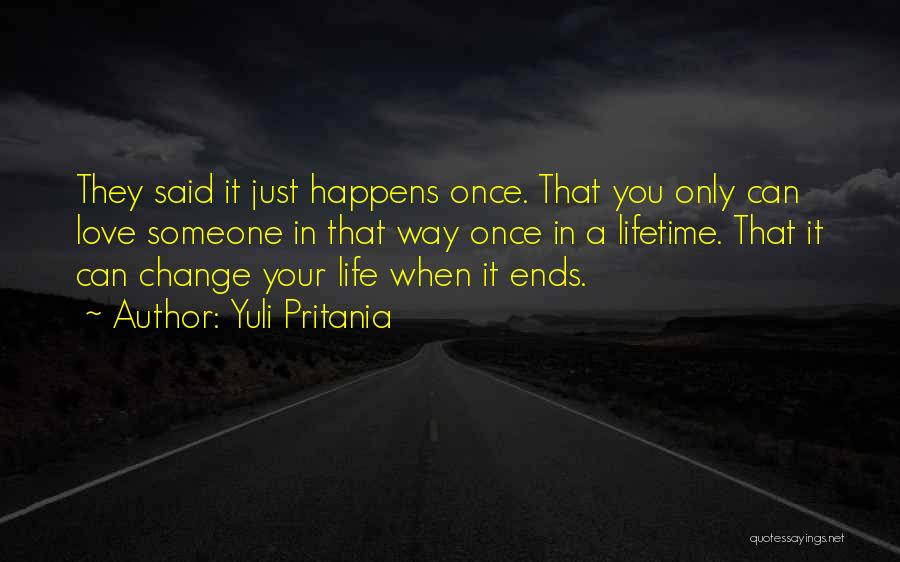 Once In Your Lifetime Quotes By Yuli Pritania