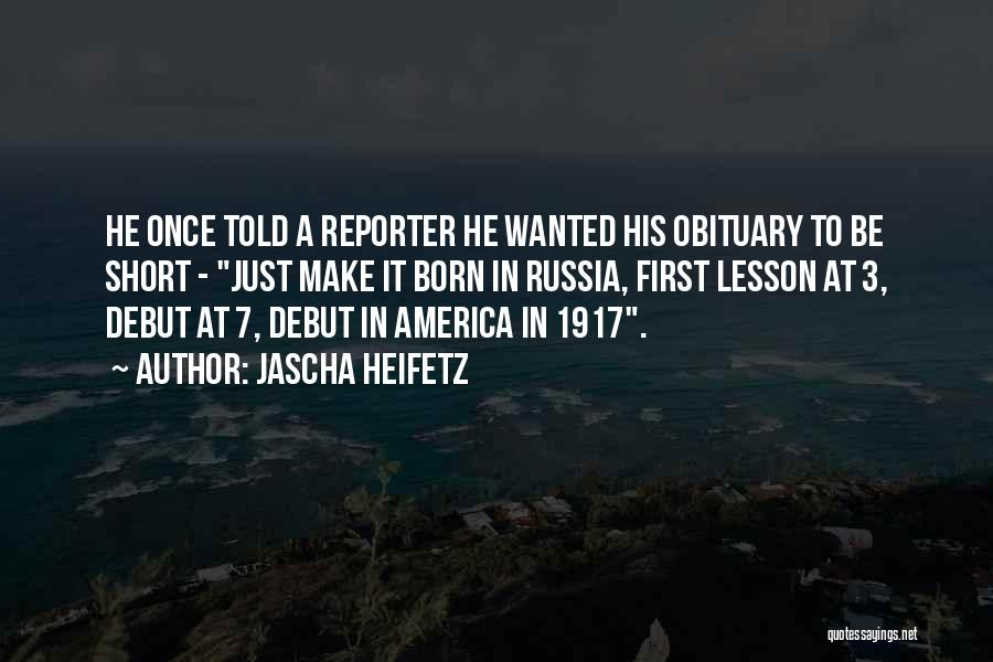 Once Upon In America Quotes By Jascha Heifetz