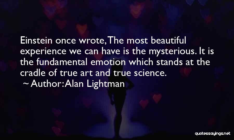 Once Wrote Quotes By Alan Lightman