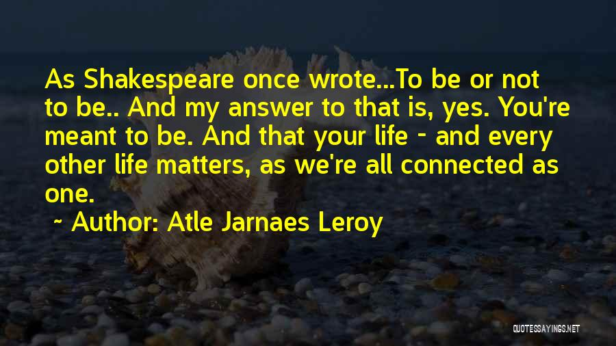 Once Wrote Quotes By Atle Jarnaes Leroy
