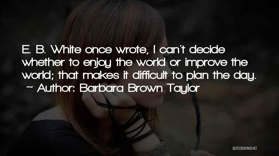 Once Wrote Quotes By Barbara Brown Taylor