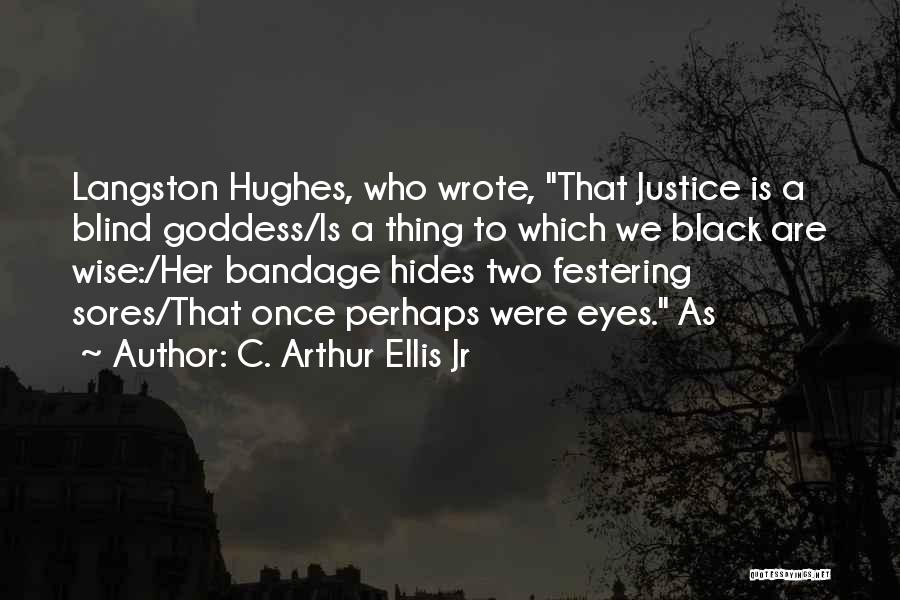 Once Wrote Quotes By C. Arthur Ellis Jr