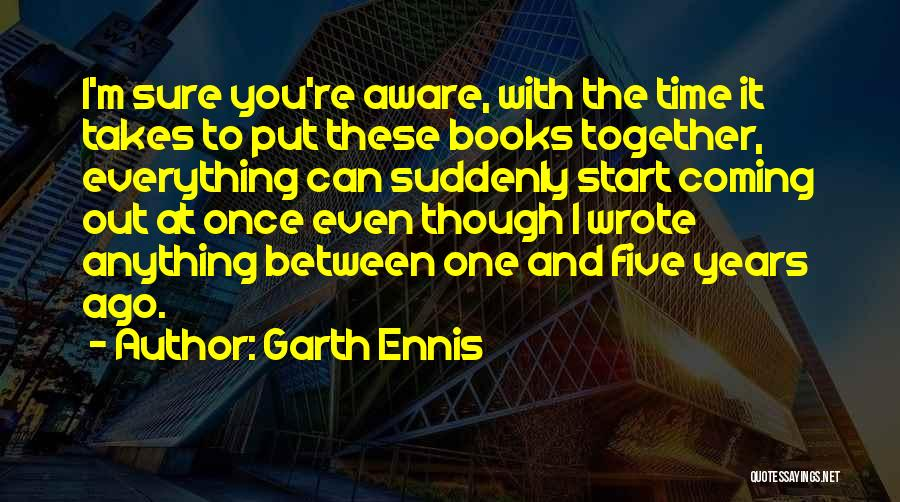 Once Wrote Quotes By Garth Ennis