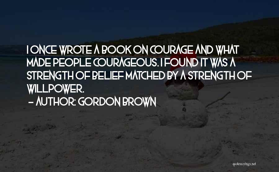 Once Wrote Quotes By Gordon Brown
