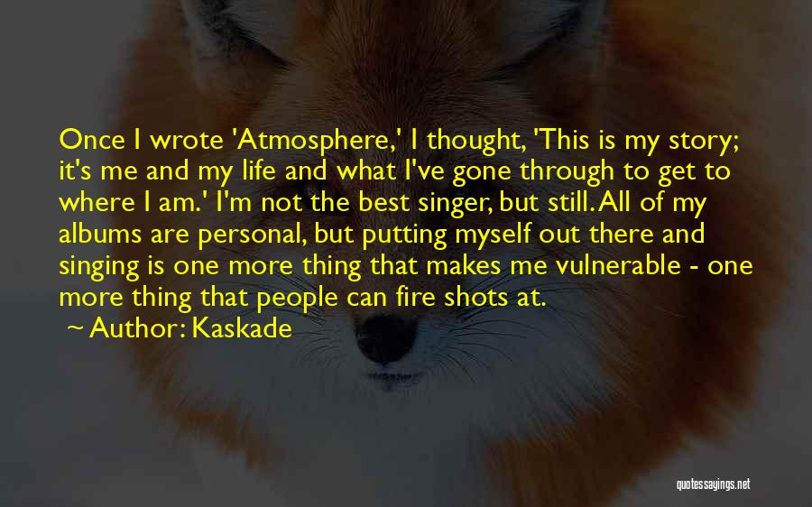 Once Wrote Quotes By Kaskade
