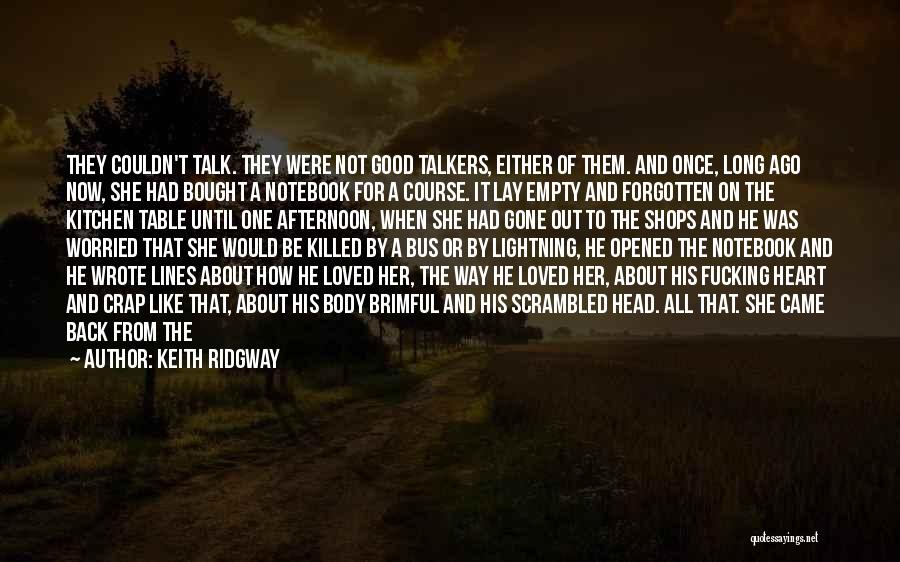 Once Wrote Quotes By Keith Ridgway