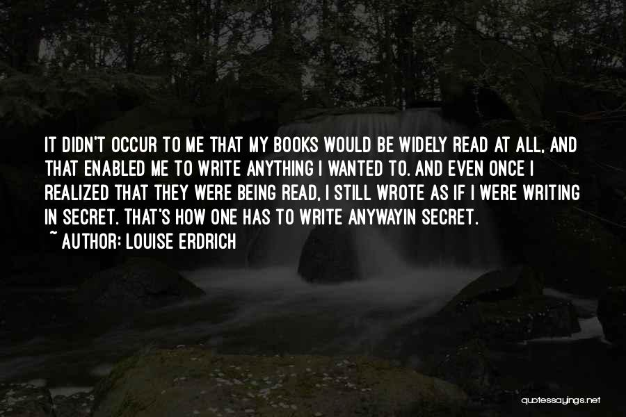 Once Wrote Quotes By Louise Erdrich