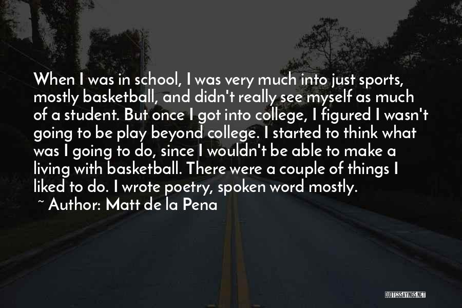 Once Wrote Quotes By Matt De La Pena