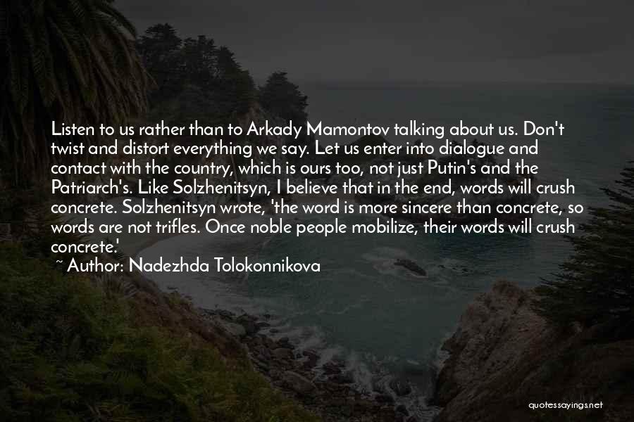Once Wrote Quotes By Nadezhda Tolokonnikova