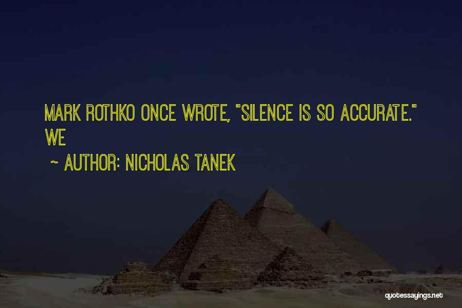 Once Wrote Quotes By Nicholas Tanek