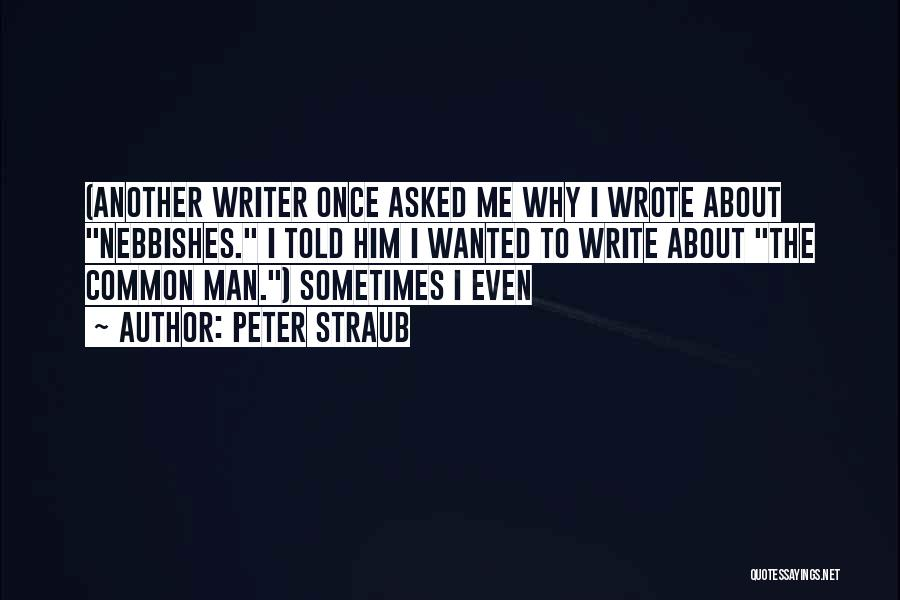Once Wrote Quotes By Peter Straub